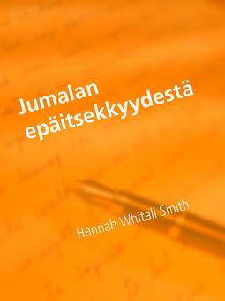 Smith, Hannah Whitall - Jumalan epäitsekkyydestä, e-kirja