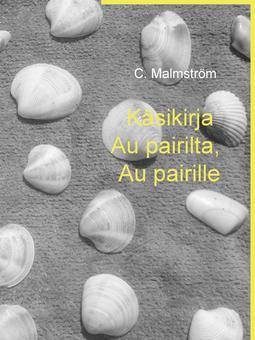 Malmström, C. - Käsikirja Au pairilta, Au pairille, e-kirja