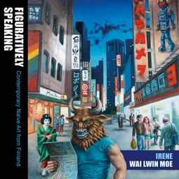 Moe, Irene Wai Lwin - Figuratively Speaking: Contemporary Naive Art from Finland, ebook