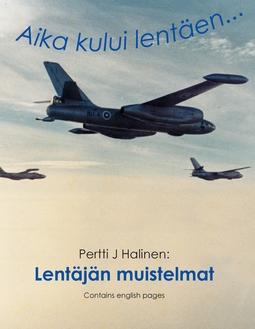 Halinen, Pertti J - Lentäjän muistelmat: Aika kului lentäen, e-kirja