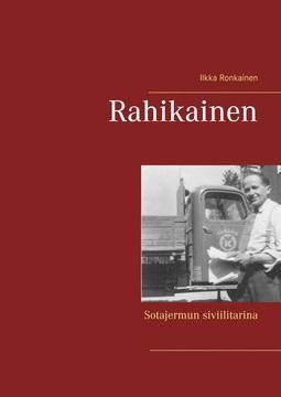 Ronkainen, Ilkka - Rahikainen: Sotajermun siviilitarina, e-kirja