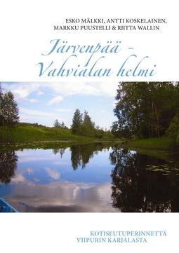 Koskelainen, Antti - Järvenpää - Vahvialan helmi: Kotiseutuperinnettä Viipurin Karjalasta, e-kirja