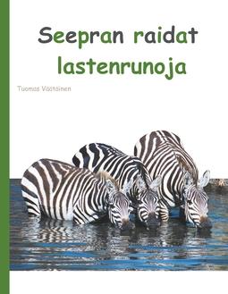 Väätäinen, Tuomas - Seepran raidat: lastenrunoja, e-bok