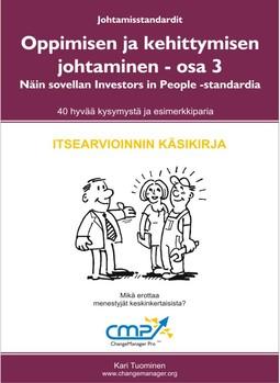 Tuominen, Kari - Oppimisen ja kehittymisen johtaminen - osa 3 Näin sovellan Investors in People -standardia, ebook