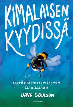 Goulson, Dave - Kimalaisen kyydissä: Matka mesipistiäisten maailmaan, e-kirja