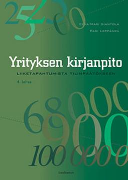 Ihantola, Eeva-Mari - Yrityksen kirjanpito: Liiketapahtumista tilinpäätökseen. 4. laitos, e-kirja