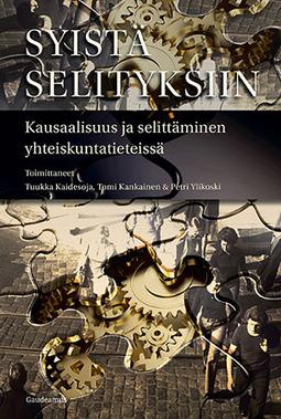 Kaidesoja, Tuukka - Syistä selityksiin: Kausaalisuus ja selittäminen yhteiskuntatieteissä, e-kirja