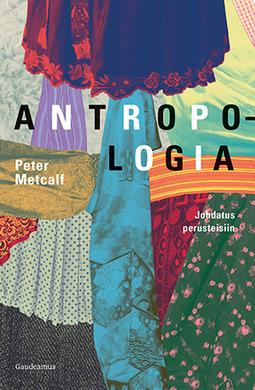 Metcalf, Peter - Antropologia: Johdatus perusteisiin, e-kirja
