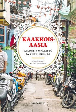 Kettunen, Erja - Kaakkois-Aasia: Talous, ympäristö ja yhteiskunta, e-kirja