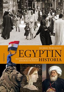 Sergejeff, Andrei - Egyptin historia: Kleopatran ajasta arabikevääseen, e-kirja