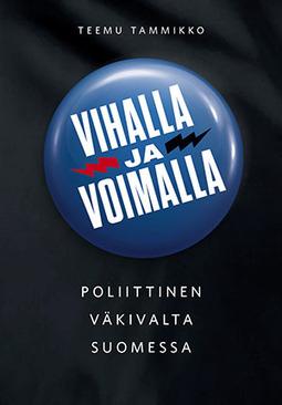 Tammikko, Teemu - Vihalla ja voimalla: Poliittinen väkivalta Suomessa, e-kirja