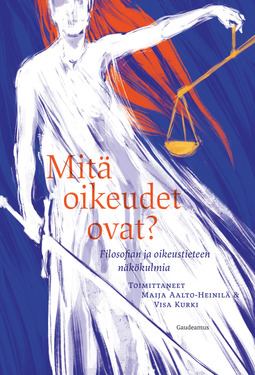 Aalto-Heinilä, Maija - Mitä oikeudet ovat?: Filosofian ja oikeustieteen näkökulmia, ebook