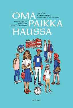 Jahnukainen, Markku - Oma paikka haussa: Maahanmuuttotaustaiset nuoret ja koulutus, e-kirja