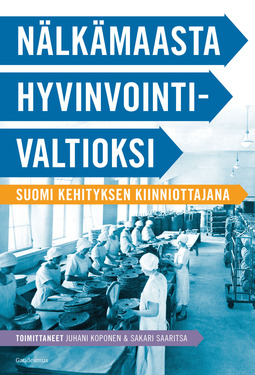 Koponen, Juhani - Nälkämaasta hyvinvointivaltioksi: Suomi kehityksen kiinniottajana, ebook