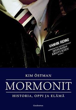 Östman, Kim - Mormonit: Historia, oppi ja elämä, ebook