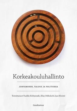 Kivistö, Jussi - Korkeakouluhallinto: Johtaminen, talous ja politiikka, e-kirja