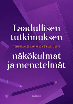 Juuti, Pauli - Laadullisen tutkimuksen näkökulmat ja menetelmät, e-kirja