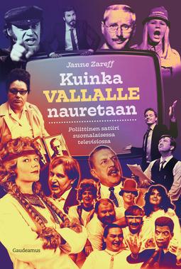 Zareff, Janne - Kuinka vallalle nauretaan: Poliittinen satiiri suomalaisessa televisiossa, e-kirja