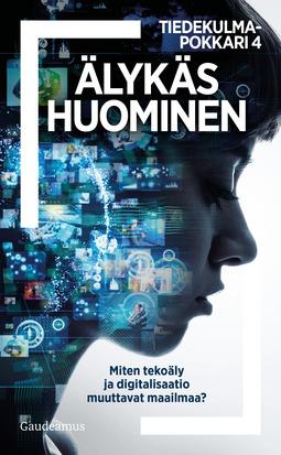 - Älykäs huominen: Miten tekoäly ja digitalisaatio muuttavat maailmaa?, ebook