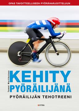 Martikainen, Tommi - Kehity pyöräilijänä: Pyöräilijän tehotreeni, e-kirja