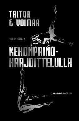 Härkönen, Jarno - Taitoa & voimaa kehonpainoharjoittelulla, ebook