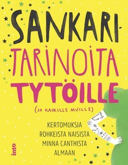 Anttonen, Taru - Sankaritarinoita tytöille (ja kaikille muille): Kertomuksia rohkeista naisista Minna Canthista Almaan, äänikirja