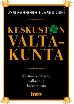 Hänninen, Jyri - Keskustan valtakunta: Kertomus rahasta, vallasta ja korruptiosta, e-kirja