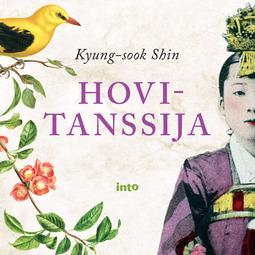 Shin, Kyung-sook - Hovitanssija, äänikirja