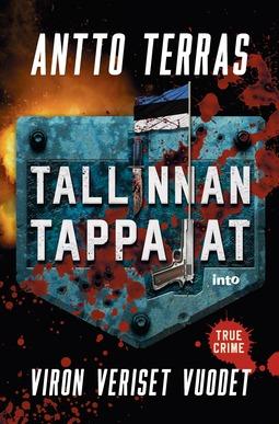 Terras, Antto - Tallinnan tappajat: Viron veriset vuodet, e-kirja