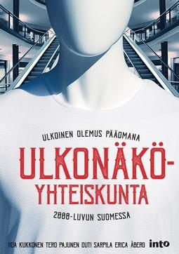 Kukkonen, Iida - Ulkonäköyhteiskunta: Ulkoinen olemus pääomana 2000-luvun Suomessa, e-kirja