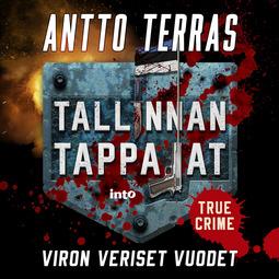 Terras, Antto - Tallinnan tappajat: Viron veriset vuodet, äänikirja