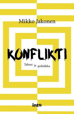Jakonen, Mikko - Konflikti: Talous ja politiikka, e-kirja