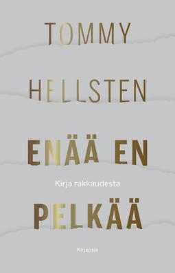 Hellsten, Tommy - Enää en pelkää: Kirja rakkaudesta, e-bok