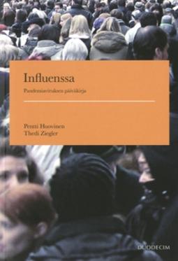 Huovinen, Pentti - Influenssa: Pandemiaviruksen päiväkirja, e-bok