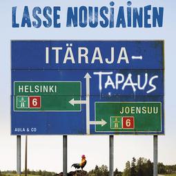 Nousiainen, Lasse - Itärajatapaus, äänikirja