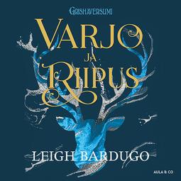 Bardugo, Leigh - Varjo ja riipus, äänikirja