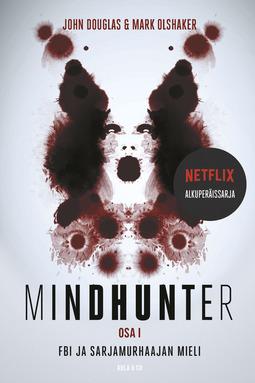 Douglas, John: Olshaker - Mindhunter, osa 1. FBI ja sarjamurhaajan mieli, e-kirja