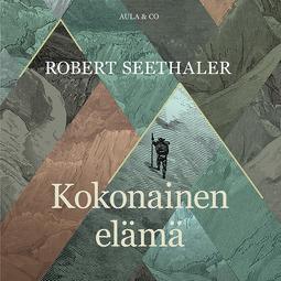 Seethaler, Robert - Kokonainen elämä, äänikirja