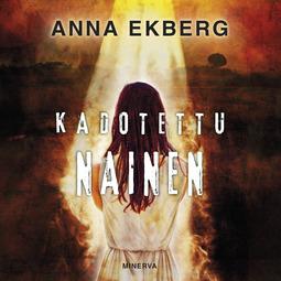 Ekberg, Anna - Kadotettu nainen, äänikirja