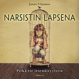 Viljamaa, Janne - Narsistin lapsena: Pitkä tie itsenäisyyteen, äänikirja
