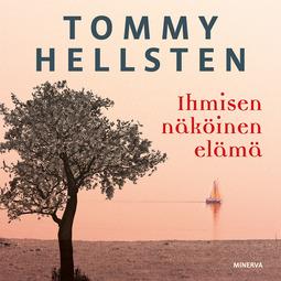 Hellsten, Tommy - Ihmisen näköinen elämä, äänikirja