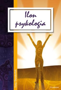 Dunderfelt, Tony - Ilon psykologia, e-kirja