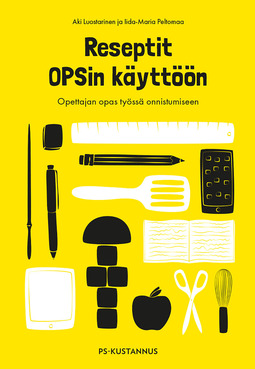 Luostarinen, Aki - Reseptit OPSin käyttöön: Opettajan opas työssä onnistumiseen, e-bok