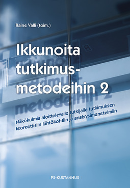 Valli, Raine - Ikkunoita tutkimusmetodeihin 2: Näkökulmia aloittelevalle tutkijalle tutkimuksen teoreettisiin lähtökohtiin ja analyysimenetelmiin, e-kirja