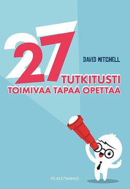 Mitchell, David - 27 tutkitusti toimivaa tapaa opettaa, e-kirja