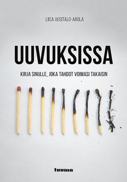 Uusitalo-Arola, Liisa - Uuvuksissa - Kirja sinulle, joka tahdot voimasi takaisin, e-kirja