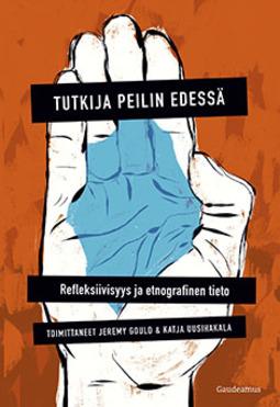 Gould, Jeremy - Tutkija peilin edessä. Refleksiivisyys ja etnografinen tieto., ebook