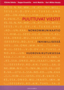 Ketola, Kimmo - Puuttuvat viestit: Nonkommunikaatio inhimillisessä vuorovaikutuksessa, e-kirja