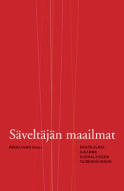 Hako, Pekka (toim.) - Säveltäjän maailmat: Näkökulmia aikamme suomalaiseen taidemusiikkiin, e-kirja