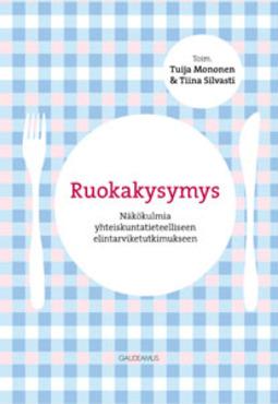 Mononen, Tuija (toim.) - Ruokakysymys: Näkökulmia yhteiskuntatieteelliseen elintarviketutkimukseen, e-kirja
